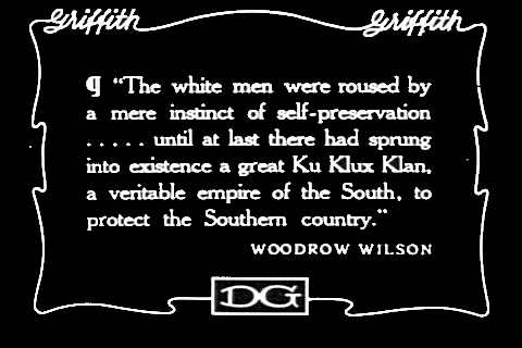 "Woodrow Wilson quote from KKK movie ""Birth of a Nation"""